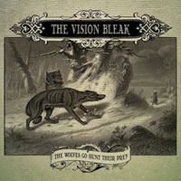 the_vision_bleak_-_the_wolves_go_hunt_their_prey