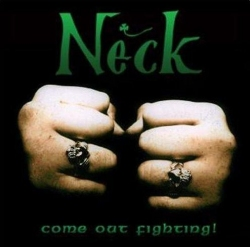 neck_-_come_out_fighting