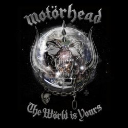 motorhead_-_the_world_is_yours