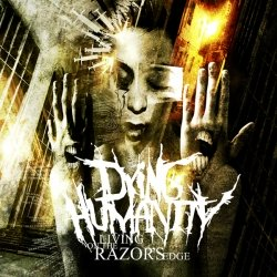dying_humanity_-_living_on_the_razors_edge