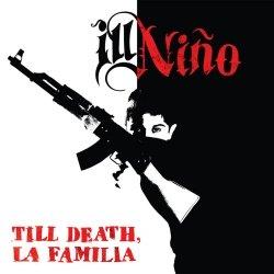ill nino - till death la familia