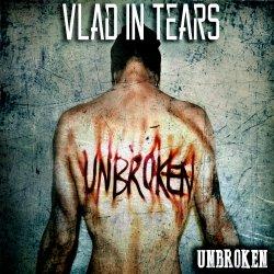 vlad in tears - unbroken